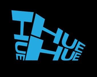Hue Hue Hue vinyl sticker