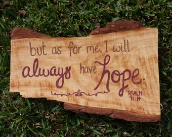 Hand Painted Wooden Sign: Psalm 71 14, I will always have hope