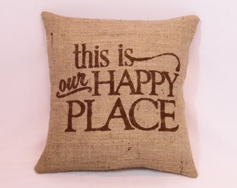 "Custom made rustic country natural burlap brown (or custom color) ""This is our happy place"" pillow cover/sham. Custom size/color options"