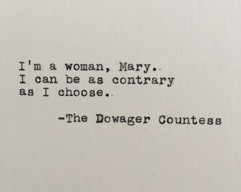 Downton Abbey Quote (The Dowager Countess) Typed on Typewriter - 4x6 White Cardstock