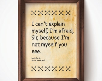 I Can't Explain Myself Print Parchment 8.5x11 Down the Rabbit Hole Alice in Wonderland