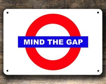 MIND THE GAP Sign, Mind The Gap, London Underground Sign, Mind the Gap London Underground, Classic Style Sign,