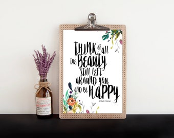 Anne Frank quote print, PRINTABLE, think of all the beauty and be happy, inspirational office study home dorm decor wall art, history quote