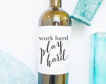 Wine Label - Work Hard Play Hard