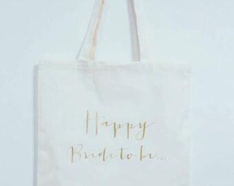 """Tote Bag wedding """"Happy Bride To Be"""""""