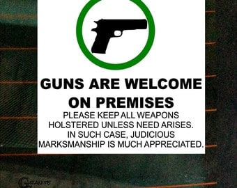 Gun Are Welcome On Premises - Printed Vinyl Decal