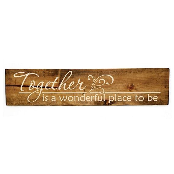 Together Is A Wonderful Place To Be Wood Sign Wood Home