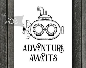 Adventure Awaits Printable Art - Quote Digital Print - Black White Motivational Poster - Submarine Wall Art - Travel Art - Travel Gifts