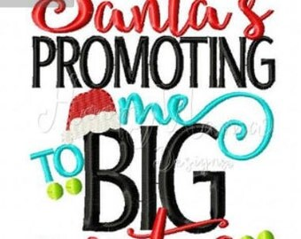 Santa's Promoting Me To Big Sister Christmas Shirt Embroidered Kids or Babies T-shirts or Bodysuits Your Choice