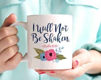I Will Not Be Shaken Psalm 16:8 Coffee Mug - Spiritual Bible Verse - Women of Faith - Coffee Cup - Faith Inspiring, Faithful Verses Psalms