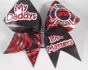 Cheer Bow My Daddys Life Matters Firefighter by BlingItOnCheerBowz