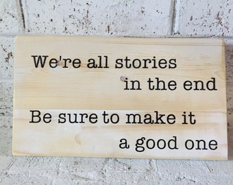 "Vintage Look Wall Decor Inspirational Quote: ""We're all stories in the end"" Doctor Who Quote for Life Inspiration (#3)"