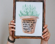 Funny Succulent Black Thumb Hand Lettered Water Color Home Decor Art Print