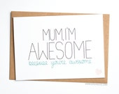 Mothers day card funny mum card, UK greetings card, mom birthday, mother, mom, mum, I'm awesome, mums day, sioux alice, love, cute, nice