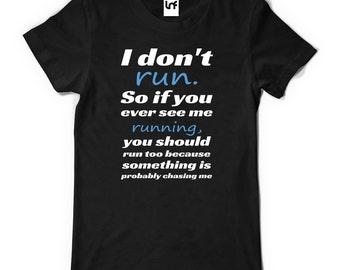 I Don't Run Men's T-Shirt (SB588)