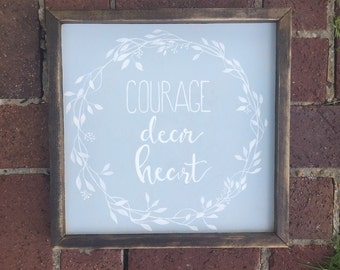 Courage dear heart, wood sign, wooden frame, wall hanging, gallery wall, rustic home decor, modern farmhouse, modern calligraphy