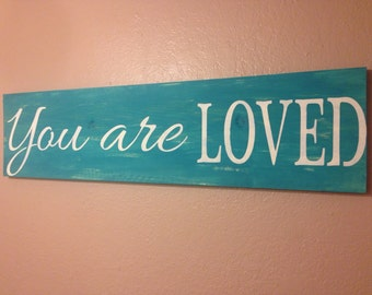 You are LOVED sign, home decor sign, love sign