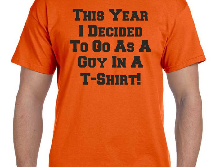 This year I decided to go as a guy in a t shirt. Mens halloween shirt . Funny halloween t-shirts. Halloween costumes. Halloween shirts .