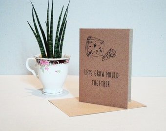 Valentines day greeting card, lets grow mould together