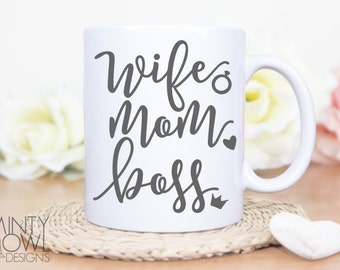 SVG Cut File - Wife Mom Boss - Cutting File - Mom Boss - Wifey - Mom Life - Cricut - Silhouette - Cut Files - Decal - Tshirt - Car Decal
