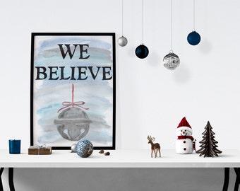 Christmas Printable Art - We Believe Print - Digital Christmas Print - Watercolor Art Print - Christmas Wall Art - Christmas Decoration