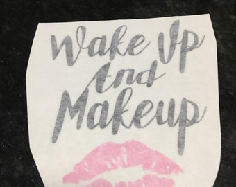 Wake up and make up decal
