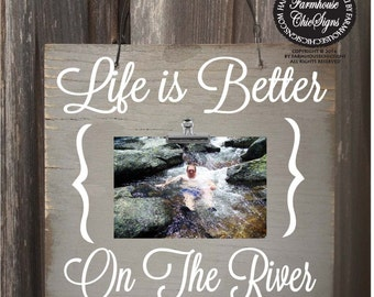 river decor, river picture frame, life is better on the river, river photo frame, river photo, river pictures, river house decoration, 132