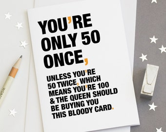 50th Birthday Card, Funny 50th Card, Sarcastic 50th Card, Happy 50th Birthday Card, Funny 50 Card, You're Only 50 Once – FREE UK DELIVERY