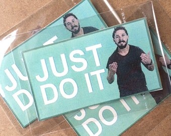 JUST DO IT Shia Leboef Stickers!