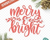 Merry and Bright SVG Cutting Files /  Christmas SVG Files Sayings / Holiday SVG for Cricut Silhouette / Winter Svg / Leaf Svg