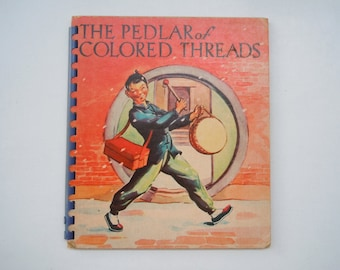 The Pedlar of Colored Threads by Winifred Shattuck Chinese Fable Vintage 1940's