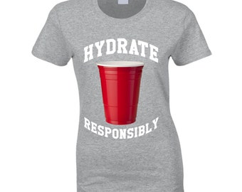 Hydrate Responsibly Funny Red Solo Cup Drinking Party Alcohol T Shirt