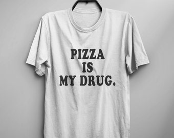 Pizza T Shirt sayings Funny TShirt Tumblr Tees Shirt for Teens Clothes instagram Graphic Tee Screen printed gift Women T-shirts