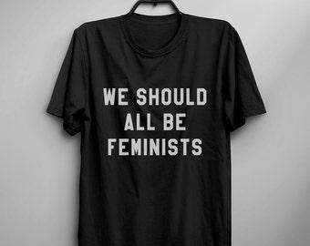 Feminist shirt T-shirt with saying womens graphic tees tumblr clothing quotes shirt gifts women printed tshirt