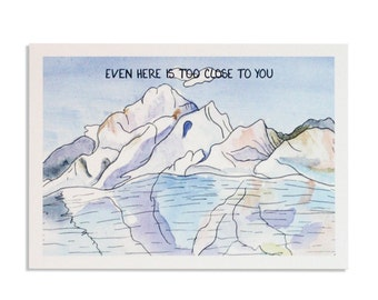 Even Here Is Too Close To You—Hand made/hand lettered postcard with a watercolor illustration of Kenai Fjords National Park