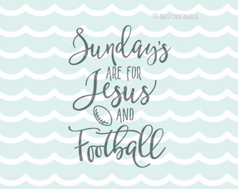 Sundays' Are For Jesus And Football SVG Wine SVG Cricut Explore and more. Cut or Printable. Sunday's Jesus Football Sunday SVG