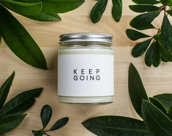 Hand Poured Scented All Natural Encouraging and Affirmation Soy Wax Candle 7.5oz - KEEP GOING