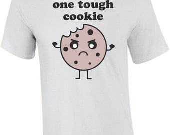 One Tough Cookie - Funny T-Shirt