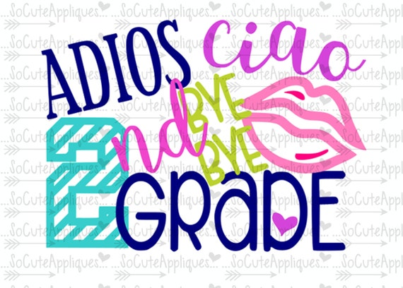 Adios Ciao Bye Bye 2nd Grade School Svg End Of School