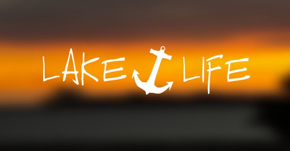 Lake Life Anchor Decal For Cars Yeti Cups Coolers And More