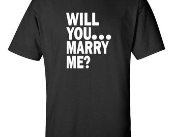 WILL You MARRY ME Unique Romantic Wedding Marriage Proposal White Print Tee Shirt 286