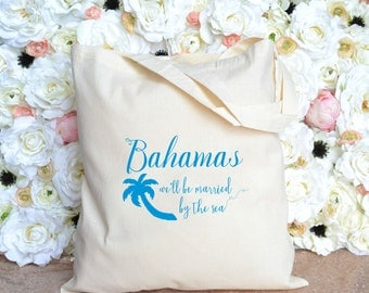 Bahamas - We'll Be Married By The Sea Destination Wedding Totes