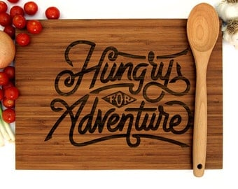 Personalized Wedding Gift, Custom Cutting Board, Anniversary Gift, Hungry For Adventure, Foodie Quote, Kitchen Decor, Chef Gift