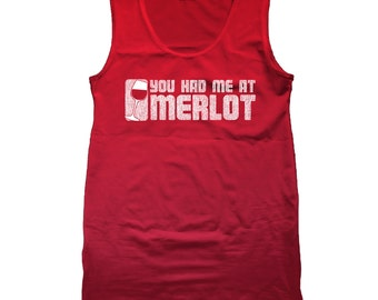 You Had Me At Merlot Wine Humor Funny Tank Top DT1245