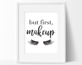But First, Makeup Art Print - Beautician Decor - Beauty Salon Decor - Vanity Decor - Typography