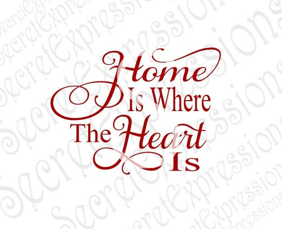 Home Is Where The Heart Is Svg Home Svg Home Sign Svg