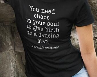 Chaos in your heart, dancing star, Friedrich Nietzsche Shirt, Philosopher shirt, Inspiring Quote Shirt with Saying Poetry Shirt #OS131