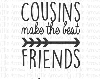 Cousins make the best friends SVG, DXF, EPS, png Files for Cutting Machines Cameo or Cricut - cousin svg - matching cousin svg - birth shirt