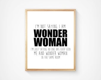 SALE! Wonder Woman Instant Download Print, Amusing Inspirational Quote Hand Made Digital Item, 8 x 10 Printable Art. Gift For Her