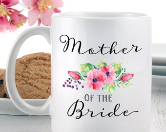 Mother of the Bride Mug | Brides Mother Gifts | Coffee Mugs | Tea Mugs | Gift Ideas Bride's Mother